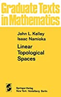 Linear Topological Spaces (Graduate Texts in Mathematics, 36)