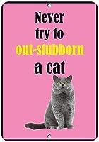 絶対に出そうとしないでください〜頑固な猫おかしい引用アルミニウムメタルサイン