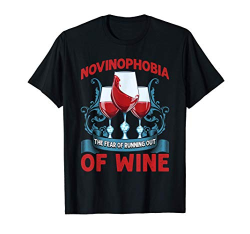 Novinofobia Miedo a quedarse sin vino Camiseta