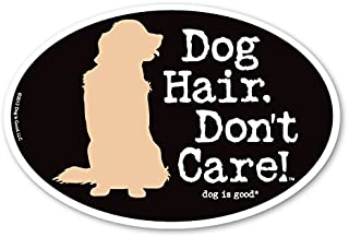 Dog Hair Don't Care Oval Magnet