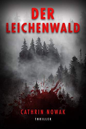 Der Leichenwald: Thriller