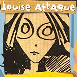 Louise Attaque by Louise Attaque