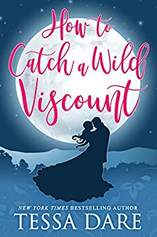 How to Catch a Wild Viscount by [Tessa Dare]