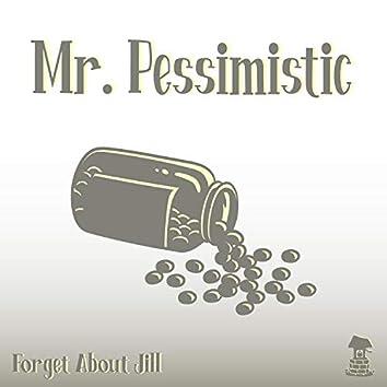 Mr. Pessimistic