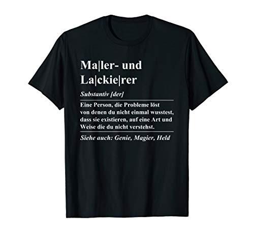 Maler und Lackierer Definition lustig Beruf T-Shirt