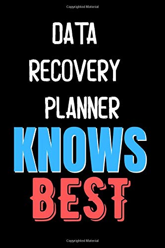 DATA RECOVERY PLANNER Knows Best  - Funny Unique Personalized Notebook Gift Idea For DATA RECOVERY PLANNER: Lined Notebook / Journal Gift, 120 Pages, 6x9, Soft Cover, Matte Finish