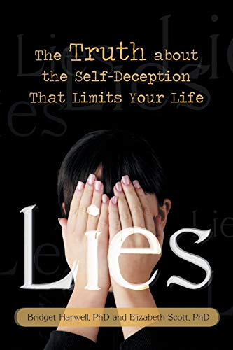 Lies: The Truth About the Self-Deception That Limits Your Life