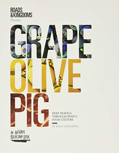 Image of Grape, Olive, Pig: Deep Travels Through Spain's Food Culture
