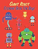 Giant Robot Coloring Book for Boys: Giant Coloring book, Robot Coloring Books for Kids. A jumbo size Children Activity Books. For Kids Ages 2-4, 4-8 - Rebecca Jones