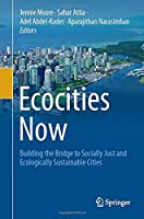 Ecocities Now: Building the Bridge to Socially Just and Ecologically Sustainable Cities