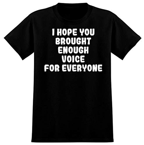 I Hope You Brough Enough Voice For Everyone - Men's Graphic T-Shirt, Black, Xxx-Large