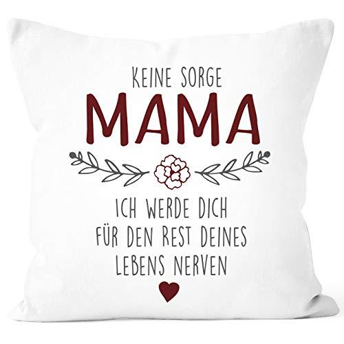 SpecialMe® Kissen-Bezug Spruch Keine Sorge Mama. witzig Geschenk für Mama Muttertagsgeschenk weiß 40cm x 40cm