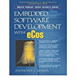 [Embedded Software Development with eCos (Bruce Perens  Open Source)] [Author: Massa, Anthony J.] [November, 2002]