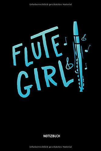 Flute Girl - Notizbuch: Lustiges Querflöten Notizbuch. Tolle Flöten Zubehör & Flötisten Geschenk Idee.