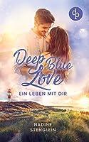 Deep Blue Love: Ein Leben mit dir