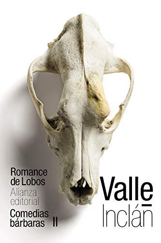 Romance de Lobos (Comedias bárbaras II) (El libro de bolsillo - Bibliotecas de autor - Biblioteca Valle-Inclán)