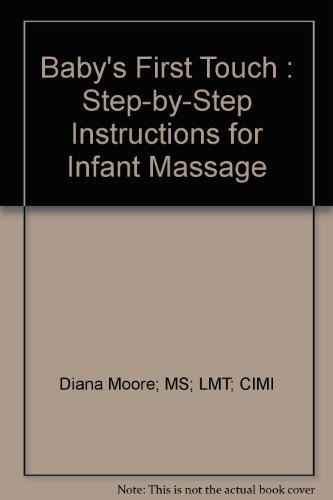 Baby's First Touch : Step-by-Step Instructions for Infant Massage