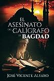 El asesinato del calígrafo de Bagdad
