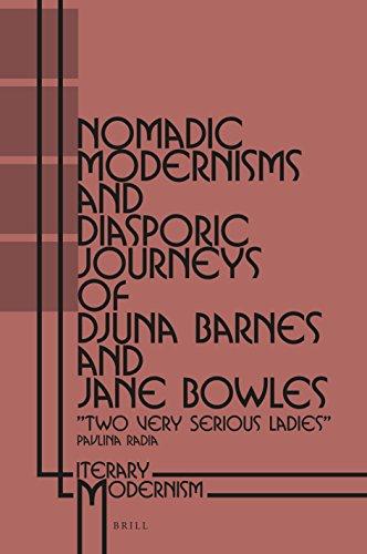 Nomadic Modernisms and Diasporic Journeys of Djuna Barnes and Jane Bowles: