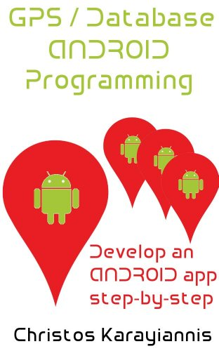 GPS / Database ANDROID Programming (English Edition)