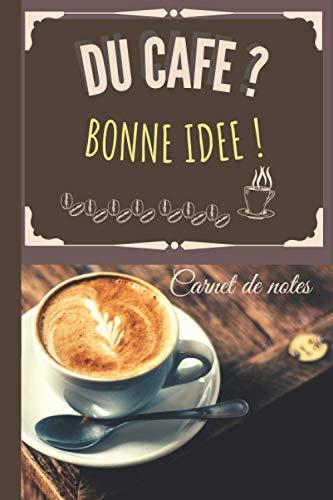DU CAFÉ BONNE IDÉE: Carnet de notes / journal de bord café dégustation pour les amateurs de café de choix / intérieur ligné papier crème avec motifs / contenu de 122 pages / petit format 15 x 22 cm