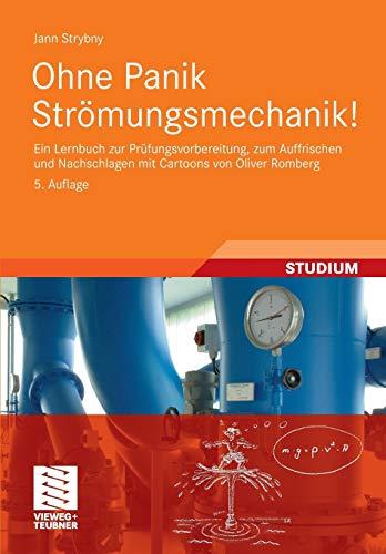 Ohne Panik Strömungsmechanik!: Ein Lernbuch zur Prüfungsvorbereitung, zum Auffrischen und Nachschlagen mit Cartoons von Oliver Romberg