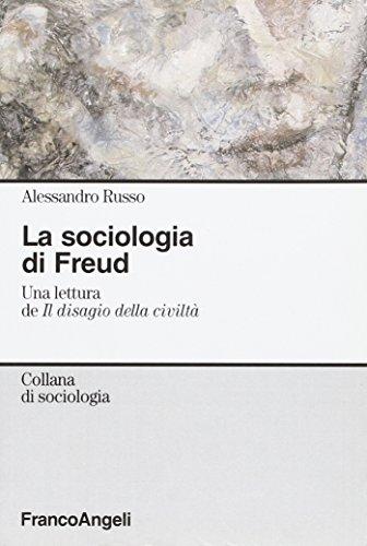 La sociologia di Freud. Una lettura de «Il disagio della civiltà»