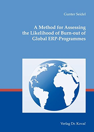 A Method for Assessing the Likelihood of Burn-out of Global ERP-Programmes (Studien zur Wirtschaftsinformatik)
