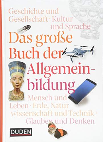 Das große Buch der Allgemeinbildung (Duden Allgemeinbildung)