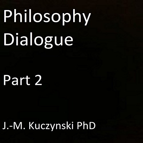 Philosophy Dialogue, Part 2 audiobook cover art