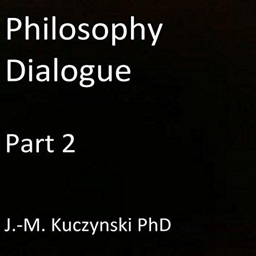 Philosophy Dialogue, Part 2 cover art