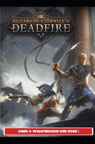 Pillars Of Eternity 2 Deadfire Guide & Walkthrough and MORE !