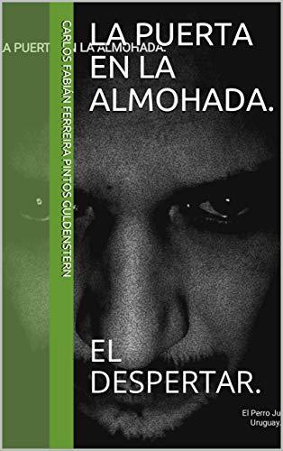 LA PUERTA EN LA ALMOHADA.: EL DESPERTAR.