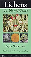 Lichens of the North Woods (Naturalist Series)