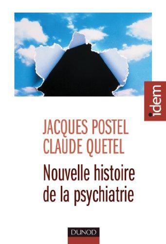 Nouvelle histoire de la psychiatrie (IDEM)