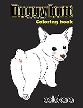 Doggy Butt  A Funny Coloring Book for Adults for Dog Lovers & Adults Relaxation with Stress Relieving Doggy Butts Designs and Funny Cute Pattern  Animal coloring book for adults