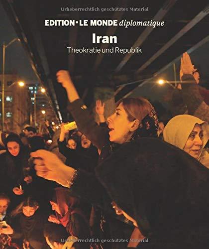 Iran: Theokratie und Republik (Edition Le Monde diplomatique)