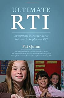 Ultimate Rti: Everything A Teacher Needs To Know To Implement Rti