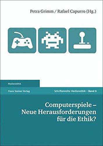 Computerspiele - Neue Herausforderungen für die Ethik? (Medienethik, Band 8)