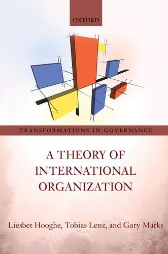 A Theory of International Organization: A Postfunctionalist Theory of Governance (Transformations in Governance)