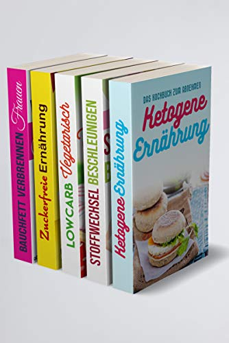 Ketogene Ernährung   Stoffwechsel beschleunigen   Low Carb Vegetarisch   Zuckerfreie Ernährung   Bauchfett verbrennen Frauen: Überschüssiges Fett weg in nur 3 Wochen (5in1 Buch)