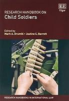 Research Handbook on Child Soldiers (Research Handbooks in International Law)