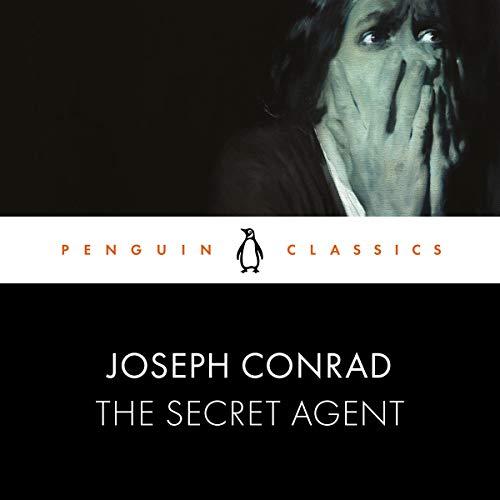 The Secret Agent: Penguin Classics