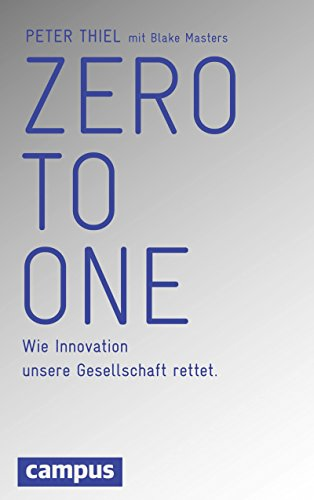 Zero to One: Wie Innovation unsere Gesellschaft rettet (German Edition)