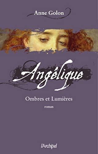 Angélique - tome 5 Ombres et lumières (Roman français) (French Edition)