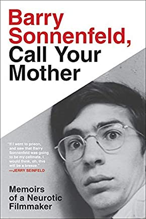 Barry Sonnenfeld, Call Your Mother: Memoirs of a Neurotic Filmmaker (English Edition)