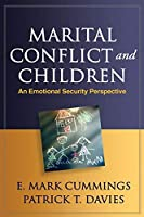 Marital Conflict and Children: An Emotional Security Perspective (Guilford Series on Social and Emotional Development)