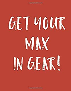 Get You Max in Gear