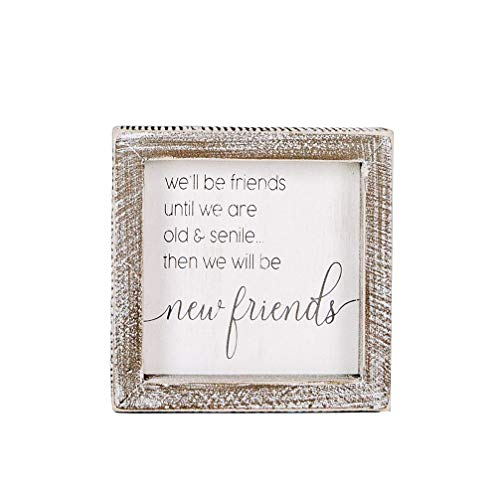 Adams Manufacturing 'Friends Until We are Old & Senile' Box Sign