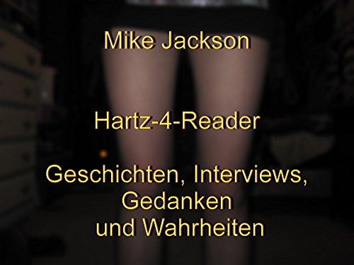 Hartz-4-Reader: Geschichten, Interviews, Gedanken und Wahrheiten